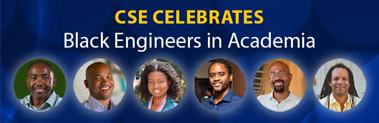 CSE Celebrates Black Engineers in Academia
